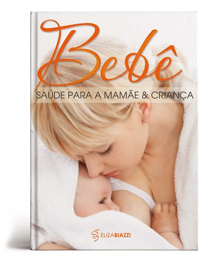 Eliza Biazzi: Bebê - Saúde para a Mamãe e Criança
