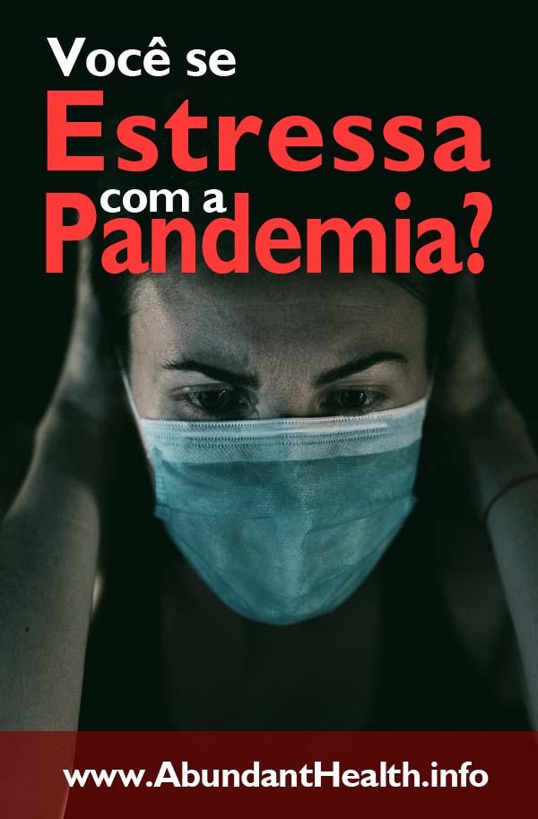 Você se Estressa com a Pandemia?