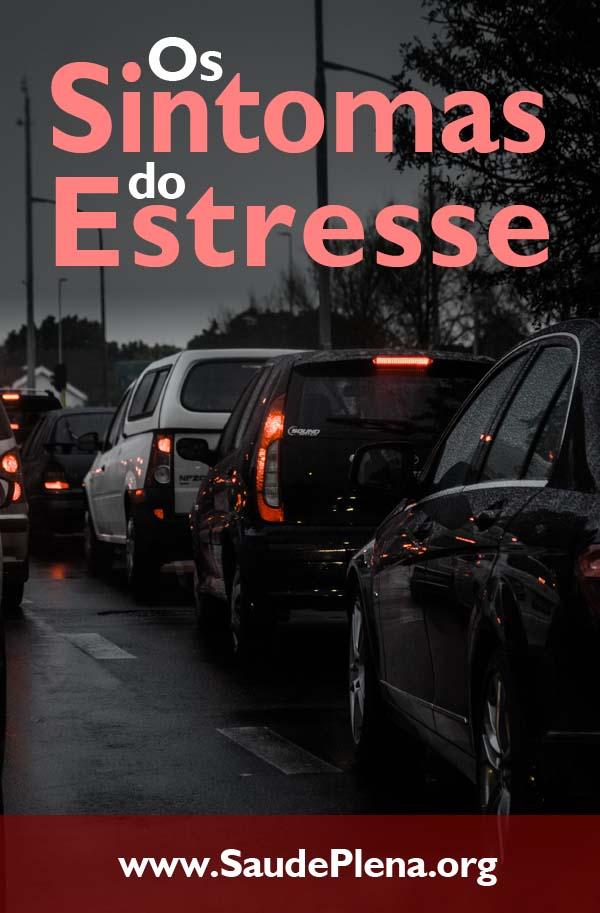 Os Sintomas do Estresse
