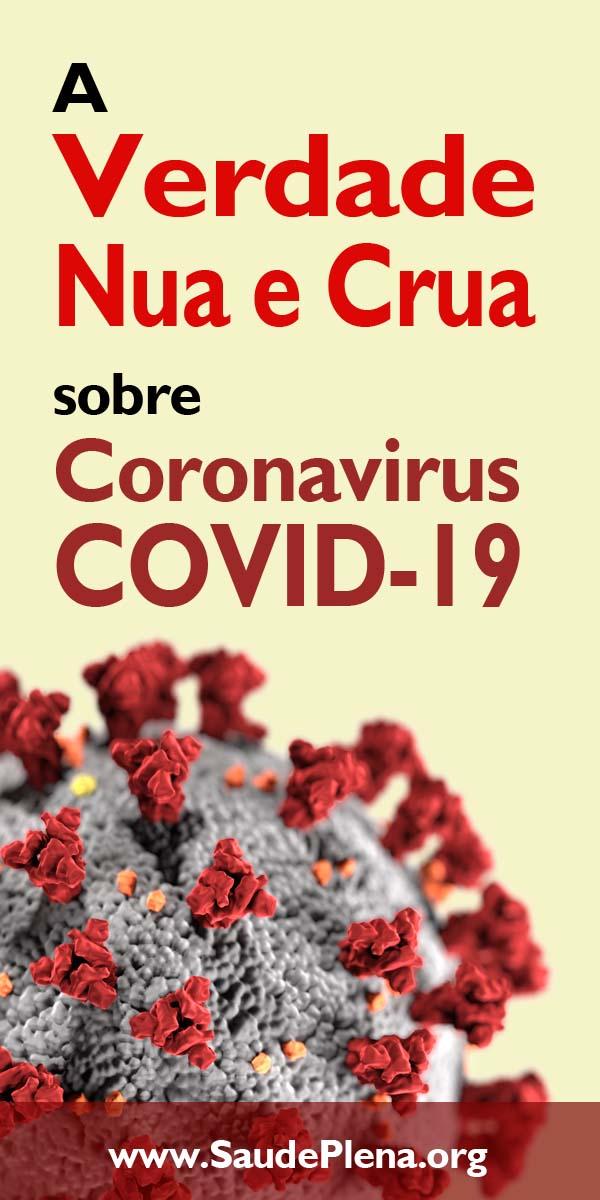 A Verdade Nua e Crua sobre o Coronavírus COVID-19