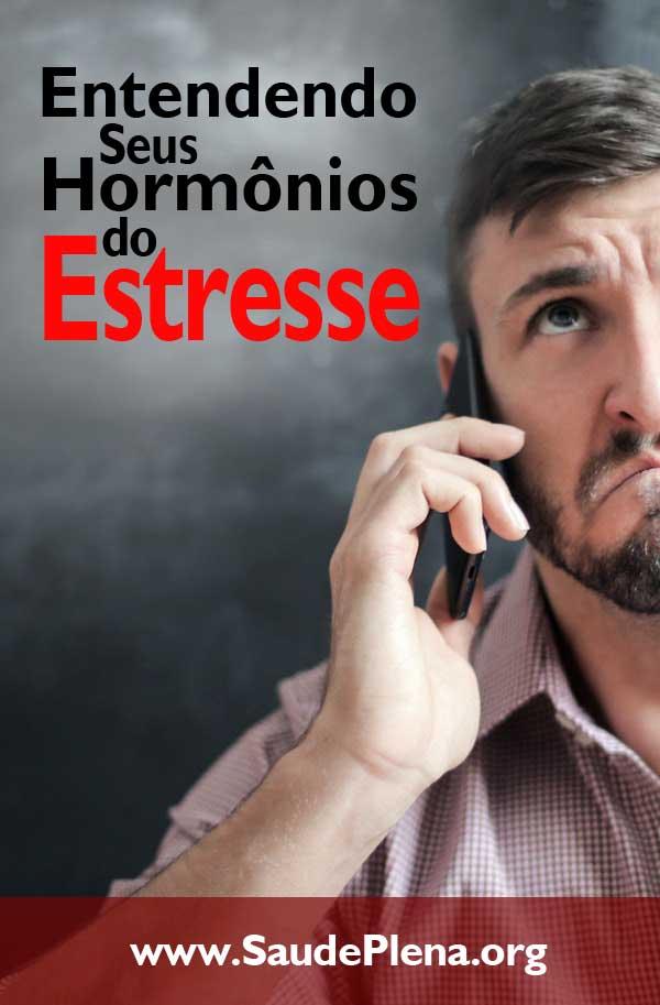 Entendendo Seus Hormônios do Estresse
