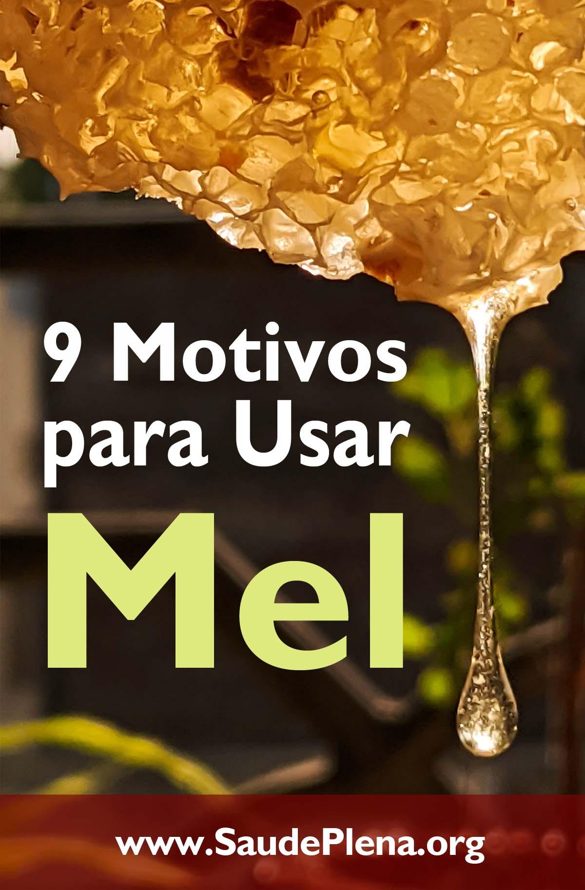 9 Motivos para Usar Mel