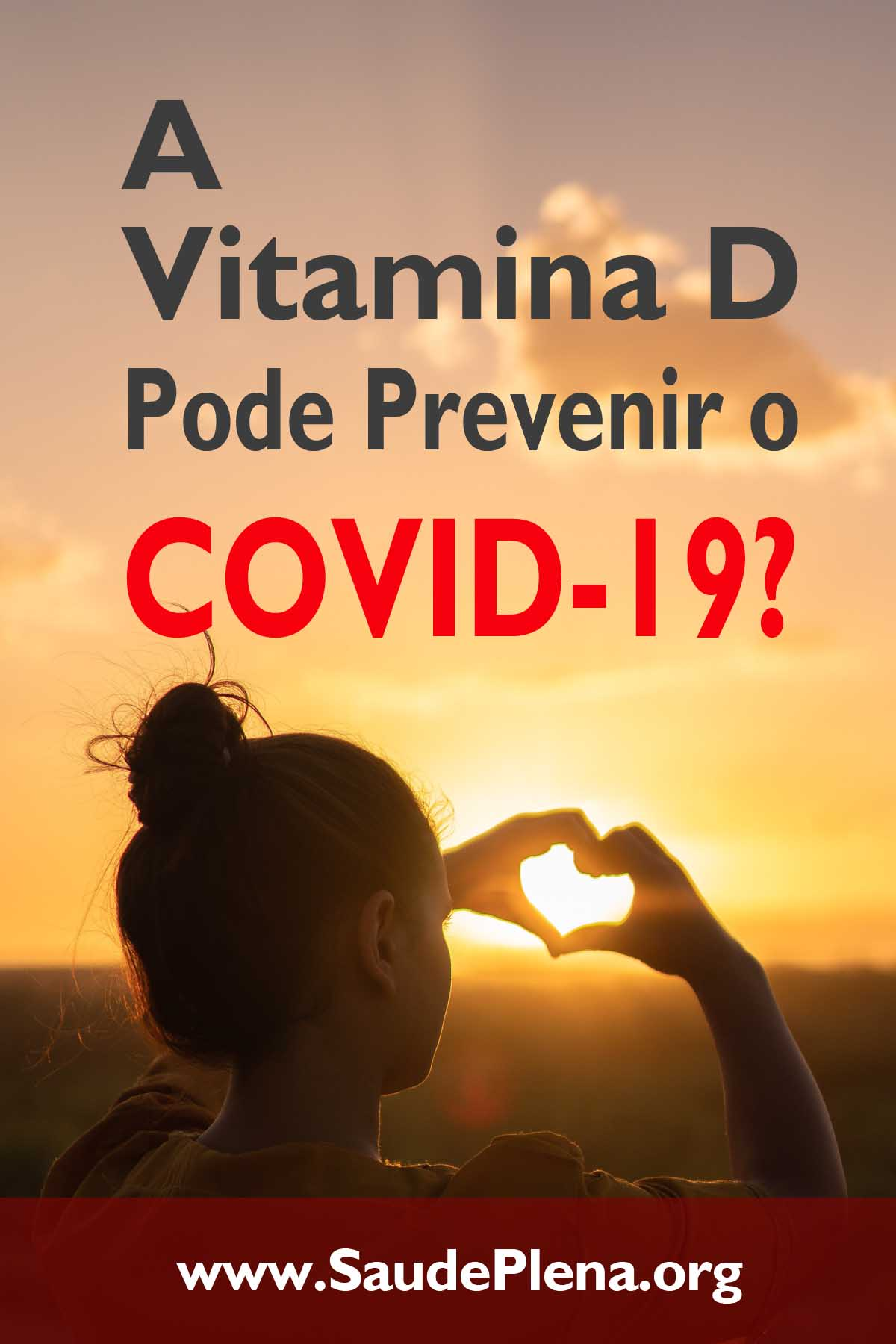 A Vitamina D pode Prevenir o COVID-19?