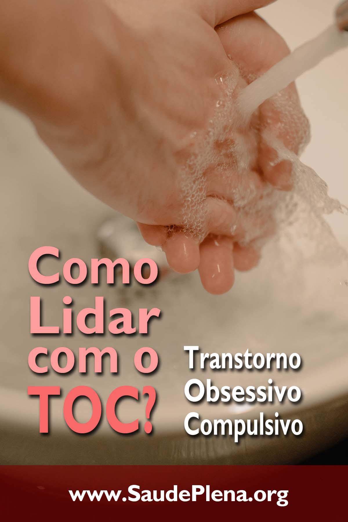 Como Lidar com o TOC - Transtorno Obsessivo Compulsivo?