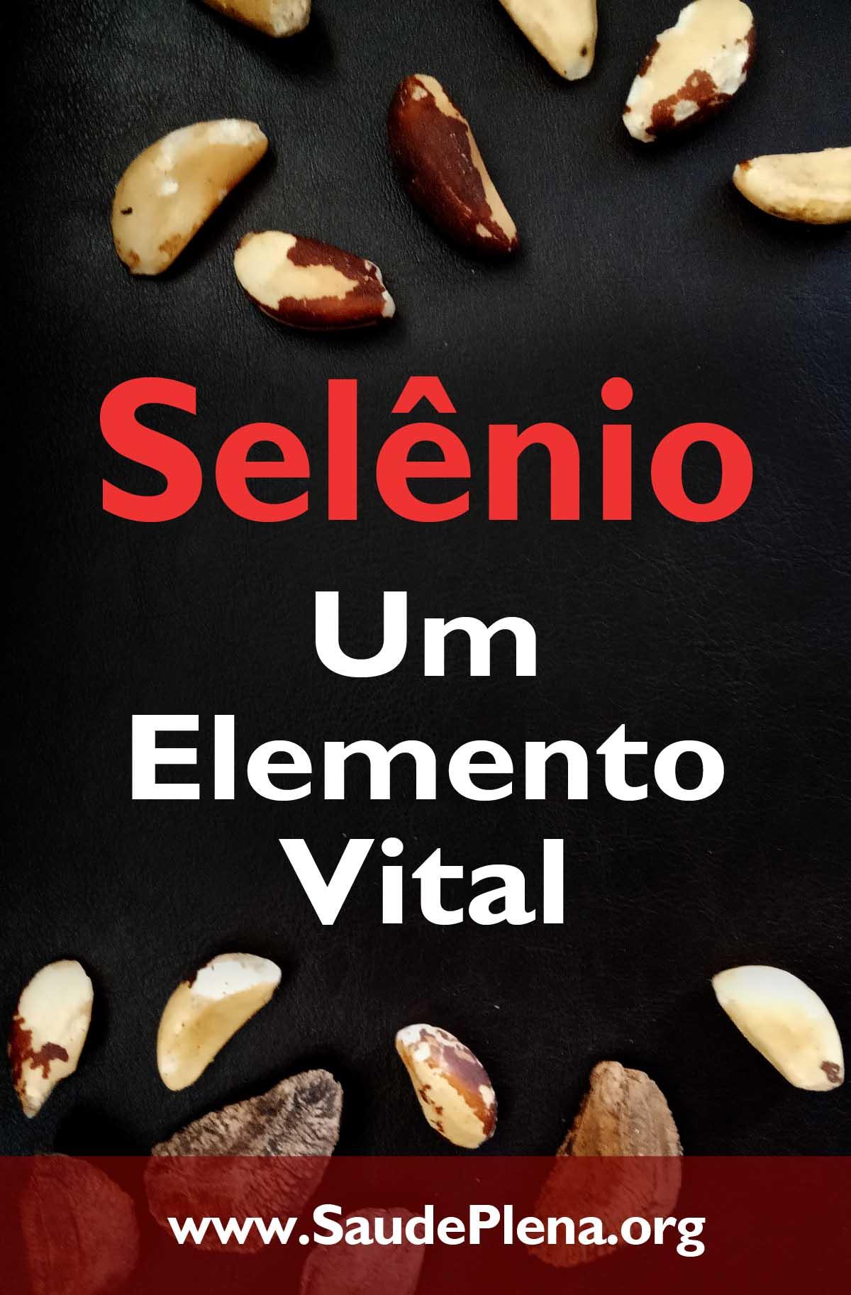 Selênio - Um Elemento Vital