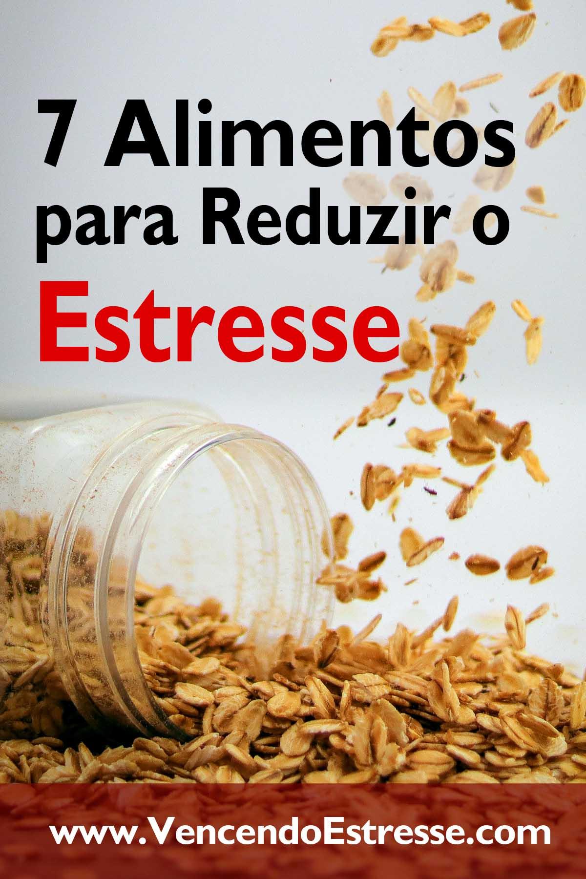 Sete Alimentos para Reduzir o Estresse